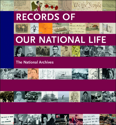 Records of Our National Life: American History from the National Archives - Fallen, Anne-Catherine (Editor), and Osborn, Kevin (Editor), and Beschloss, Michael