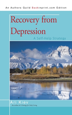 Recovery from Depression: A Self-Help Strategy - Kiev, Ari, M.D.