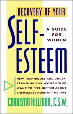 Recovery of Your Self-Esteem: A Guide for Women - Hillman, Carolynn, Csw