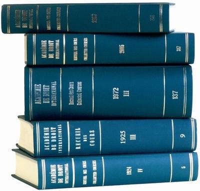 Recueil Des Cours, Collected Courses, Tome/Volume 349 - Academie de Droit International de La Haye