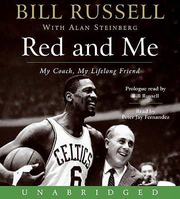 Red and Me: My Coach, My Lifelong Friend - Russell, Bill (Read by), and Fernandez, Peter Jay (Read by), and Steinberg, Alan J