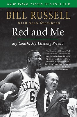 Red and Me: My Coach, My Lifelong Friend - Russell, Bill, and Steinberg, Alan