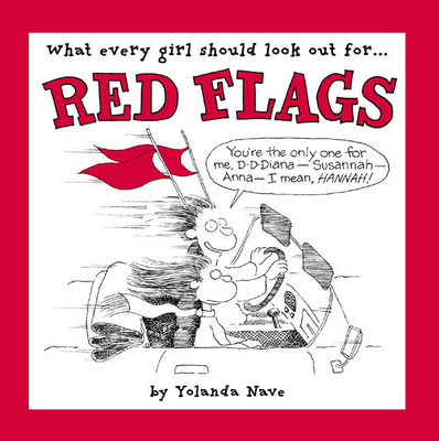 Red Flags: What Every Girl Should Look Out For... - Nave, Yolanda