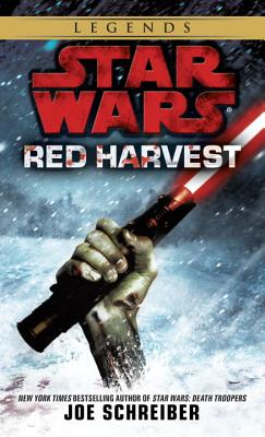 Red Harvest: Star Wars Legends - Schreiber, Joe