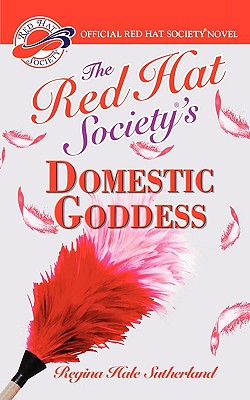 Red Hat Society(r)'s Domestic Goddess - Sutherland, Regina Hale