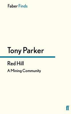 Red Hill: A Mining Community - Parker, Tony