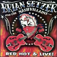 Red Hot & Live! - Brian Setzer & the Nashvillains
