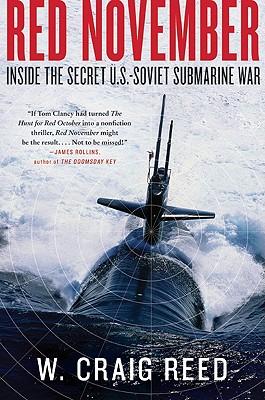 Red November: Inside the Secret U.S.-Soviet Submarine War - Reed, W Craig