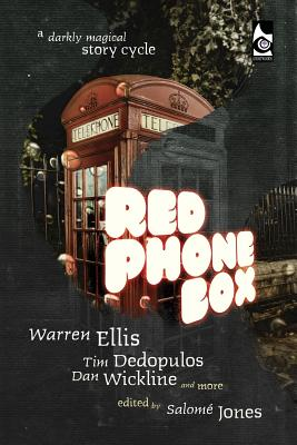 Red Phone Box: A Darkly Magical Story Cycle - Ellis, Warren, and Dedopulos, Tim, and Wickline, Dan
