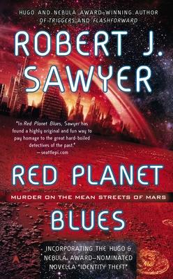 Red Planet Blues - Sawyer, Robert J