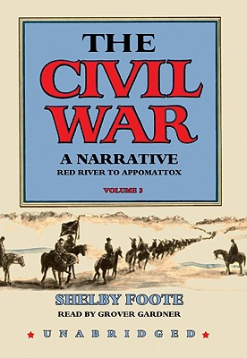 Red River to Appomattox, Part 1 - Foote, Shelby, and Gardner, Grover, Professor (Read by)