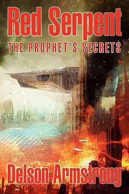 Red Serpent: The Prophet's Secrets - Armstrong, Delson