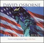 Red, White & Blue: Patriotic & Inspirational Songs On Solo Piano