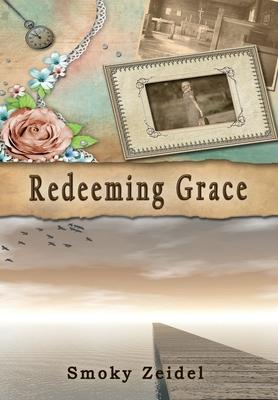 Redeeming Grace - Zeidel, Smoky