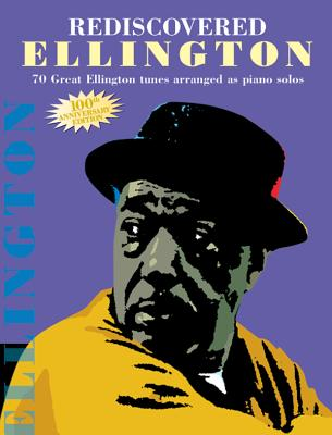 Rediscovered Ellington: Piano Arrangements - Ellington, Duke (Composer)