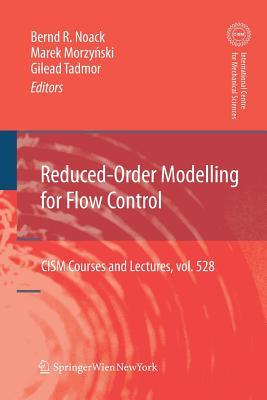 Reduced-Order Modelling for Flow Control - Noack, Bernd R (Editor), and Morzynski, Marek (Editor), and Tadmor, Gilead (Editor)