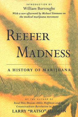 Reefer Madness: A History of Marijuana - Sloman, Larry Ratso, and Simmons, Michael (Afterword by), and Burroughs, William S (Introduction by)