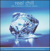 Reel Chill: The Cinematic Chillout Album - Various Artists