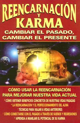 Reencarnacion y Karma: Cambiar el Pasado, Cambiar el Presente - Lauro, Luciano