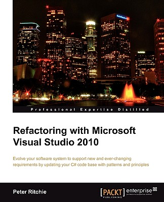 Refactoring with Microsoft Visual Studio 2010 - Ritchie, Peter