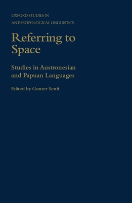 Referring to Space: Studies in Austronesian and Papuan Languages - Senft, Gunter (Editor)