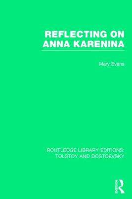 Reflecting on Anna Karenina - Evans, Mary