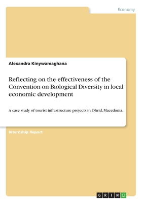 Reflecting on the Effectiveness of the Convention on Biological Diversity in Local Economic Development - Kinywamaghana, Alexandra