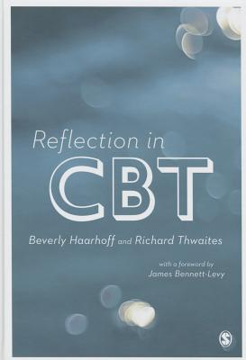 Reflection in CBT - Haarhoff, Beverly, and Thwaites, Richard