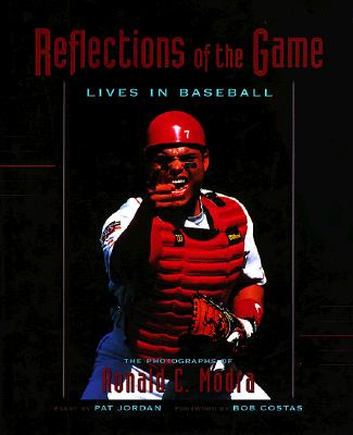 Reflections of the Game: Lives in Baseball - Modra, Ron C (Photographer), and Jordan, Pat, and Madra, Ron C