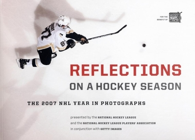 Reflections on a Hockey Season: The 2007 NHL Year in Photographs - Fairbridge, Derek (Editor)