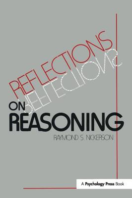 Reflections on Reasoning - Nickerson, Raymond S.