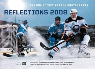 Reflections: The NHL Hockey Year in Photographs - NHL Images (Creator), and Getty Images (Creator)