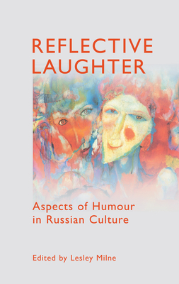 Reflective Laughter: Aspects of Humour in Russian Culture - Milne, Lesley, Professor (Editor)