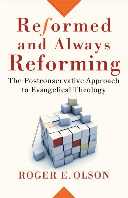Reformed and Always Reforming: The Postconservative Approach to Evangelical Theology - Olson, Roger E, and Evans, Craig (Editor), and McDonald, Lee (Editor)