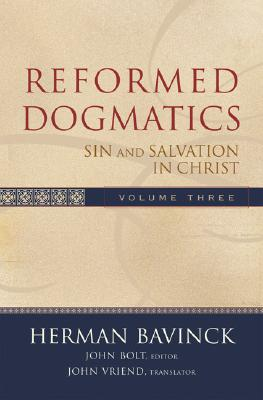 Reformed Dogmatics V3 Sin & Salvation in Christ - Bavinck, Herman