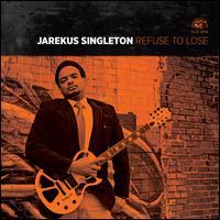 Refuse to Lose - Jarekus Singleton