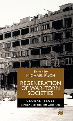Regeneration of War-Torn Societies - Pugh, Michael (Editor)