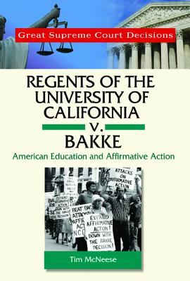 Regents of the University of California V. Bakke: American Education and Affirmative Action - McNeese, Tim