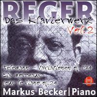 Reger: Das Klavierwerk, Vol. 2 - Markus Becker (piano)