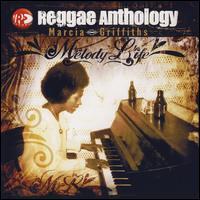 Reggae Anthology: Melody Life - Marcia Griffiths