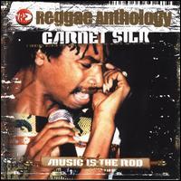 Reggae Anthology: Music Is the Rod - Garnet Silk