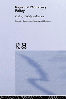 Regional Monetary Policy - Rodriguez Fuentes, Carlos Javier