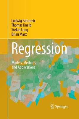 Regression: Models, Methods and Applications - Fahrmeir, Ludwig, and Kneib, Thomas, and Lang, Stefan