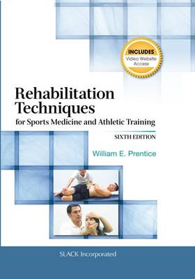 Rehabilitation Techniques for Sports Medicine and Athletic Training - Prentice, William E, PhD, Atc, PT