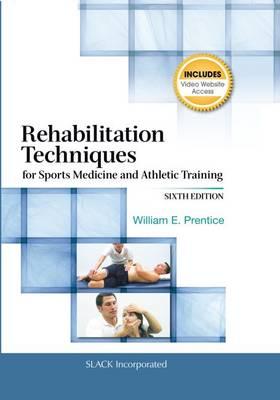 Rehabilitation Techniques for Sports Medicine and Athletic Training - Prentice, William E, PhD, Atc, PT