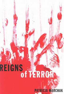 Reigns of Terror - Marchak, Patricia