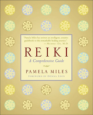 Reiki: A Comprehensive Guide - Miles, Pamela