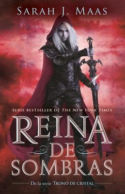 Reina de Sombras (Trono de Cristal 4) / Queen of Shadows (Throne of Glass, Book 4) - Maas, Sarah J