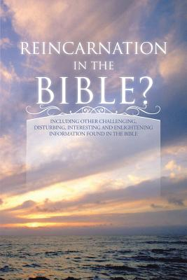 Reincarnation in the Bible? - Carlton, Dan