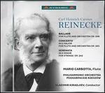 Reinecke: Ballade; Concerto; Serenata